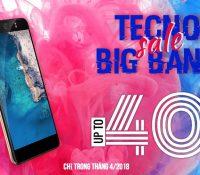 TECNO Mobile Việt Nam tung chương trình BIG SALE THÁNG 4/2018 – Chào đón sinh nhật 1 tuổi!